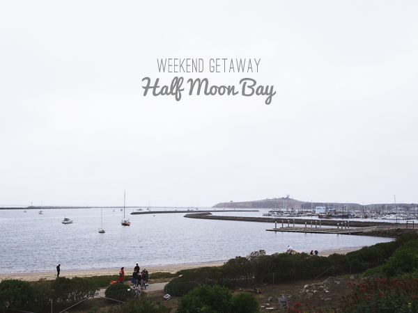 Weekend Getaway: Half Moon Bay